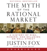 The Myth of the Rational Market - Justin Fox