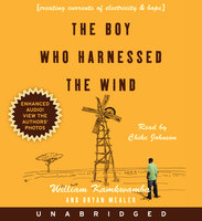 The Boy Who Harnessed the Wind - William Kamkwamba,Bryan Mealer