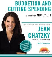Money 911: Budgeting and Cutting Spending - Jean Chatzky