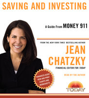 Money 911: Saving and Investing - Jean Chatzky