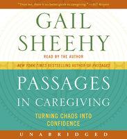 Passages in Caregiving - Gail Sheehy