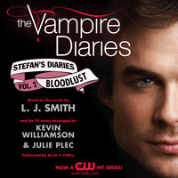 The Vampire Diaries - Stefan's Diaries #2 - Bloodlust - L.J. Smith,Kevin Williamson & Julie Plec