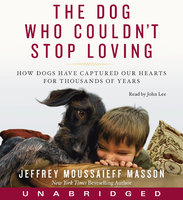 The Dog Who Couldn't Stop Loving - Jeffrey Moussaieff Masson