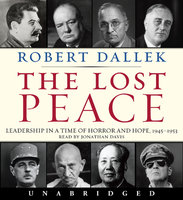 The Lost Peace - Robert Dallek