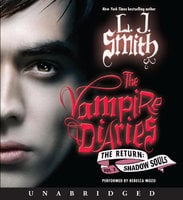 The Vampire Diaries: The Return: Shadow Souls - L.J. Smith