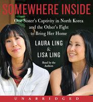 Somewhere Inside - Laura Ling, Lisa Ling