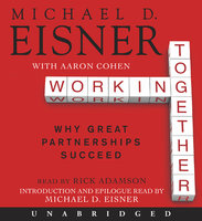 Working Together - Michael D. Eisner, Aaron R. Cohen