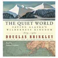 The Quiet World - Douglas Brinkley