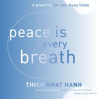 Peace Is Every Breath: A Practice for Our Busy Lives - Thich Nhat Hanh