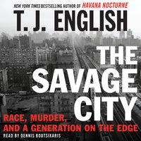 The Savage City - T.J. English