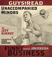 Guys Read: Unaccompanied Minors - Jeff Kinney