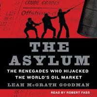 The Asylum - Leah McGrath Goodman