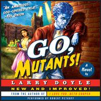 Go, Mutants! - Larry Doyle