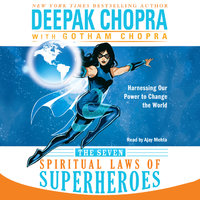 The Seven Spiritual Laws of Superheroes - Deepak Chopra, Gotham Chopra