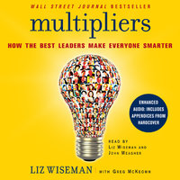 Multipliers - Liz Wiseman, Greg McKeown