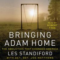 Bringing Adam Home - Les Standiford, Joe Matthews