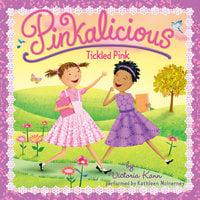 Pinkalicious: Tickled Pink - Victoria Kann