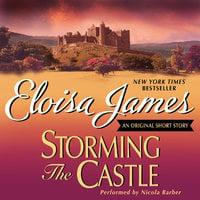 Storming the Castle: An Original Short Story - Eloisa James