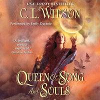 Queen of Song and Souls - C.L. Wilson