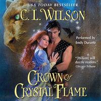 Crown of Crystal Flame - C.L. Wilson
