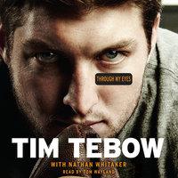 Through My Eyes - Tim Tebow