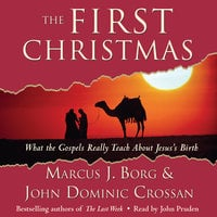 The First Christmas - Marcus J. Borg,John Dominic Crossan