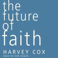 The Future of Faith - Harvey Cox