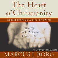 The Heart of Christianity - Marcus J. Borg