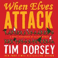 When Elves Attack - Tim Dorsey
