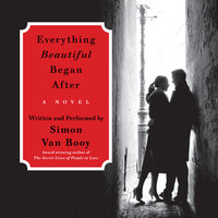 Everything Beautiful Began After - Simon Van Booy