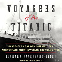 Voyagers of the Titanic - Richard Davenport-Hines