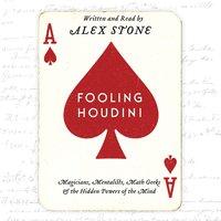 Fooling Houdini - Alex Stone