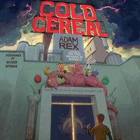 Cold Cereal - Adam Rex