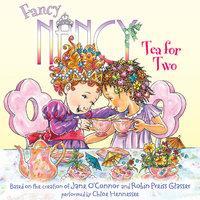 Fancy Nancy: Tea for Two