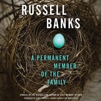 A Permanent Member of the Family - Russell Banks