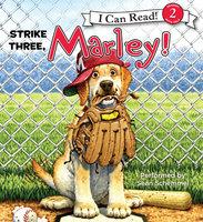 Marley: Strike Three, Marley! - John Grogan