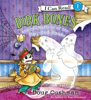 Dirk Bones and the Mystery of the Haunted House - Doug Cushman