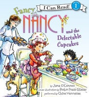 Fancy Nancy and the Delectable Cupcakes - Jane O'Connor