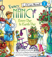 Fancy Nancy: Every Day Is Earth Day - Jane O'Connor
