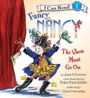 Fancy Nancy: The Show Must Go On - Jane O'Connor