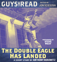 Guys Read: The Double Eagle Has Landed - Anthony Horowitz