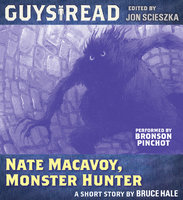 Guys Read: Nate Macavoy, Monster Hunter - Bruce Hale