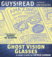 Guys Read: Ghost Vision Glasses - Patrick Carman