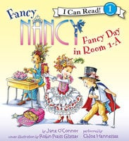 Fancy Nancy: Fancy Day in Room 1-A - Jane O'Connor