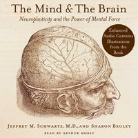 The Mind and the Brain - Jeffrey M. Schwartz, Sharon Begley