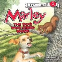 Marley: The Dog Who Cried Woof - John Grogan