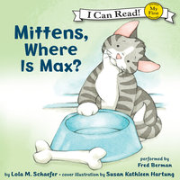 Mittens, Where Is Max? - Lola M. Schaefer