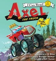 Axel the Truck: Rocky Road - J.D. Riley