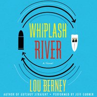 Whiplash River - Lou Berney