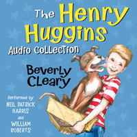 The Henry Huggins Audio Collection - Beverly Cleary
